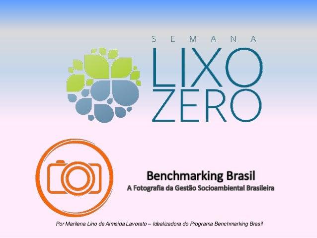 Benchmarking Brasil  A Fotografia da Gestão Socioambiental Brasileira  Por Marilena Lino de Almeida Lavorato – Idealizador...