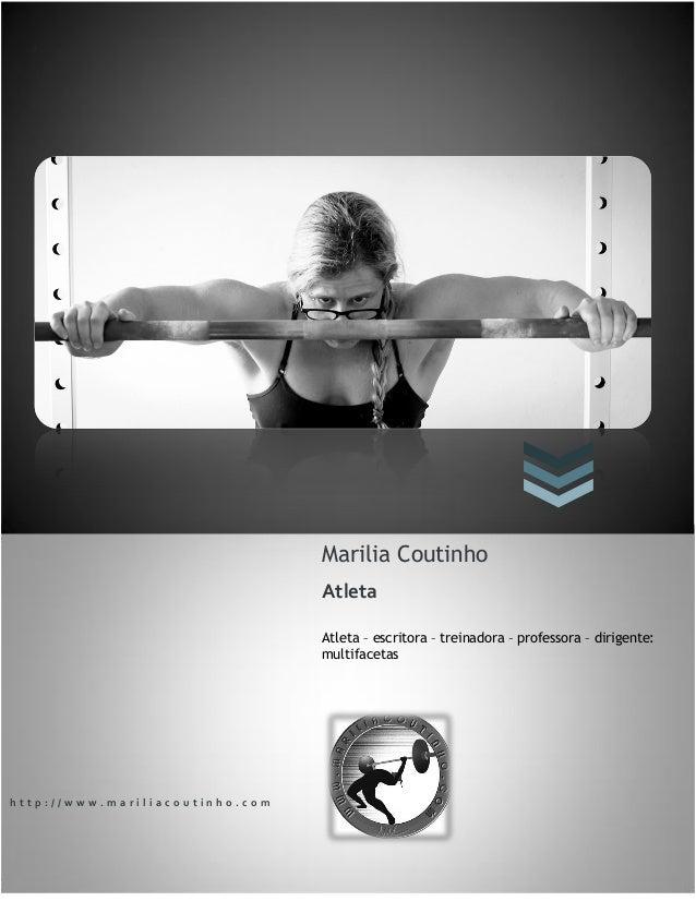 MARÍLIA COUTINHO ATLETA  Issue #  J  Marilia Coutinho Atleta Atleta – escritora – treinadora – professora – dirigente: mul...