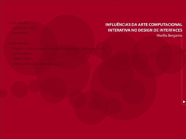 Influências da arte computacional interativa no design de interfaces Slide 1