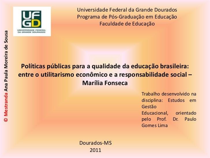 Políticas públicas para a qualidade da educação brasileira: entre o utilitarismo econômico e a responsabilidade social – M...