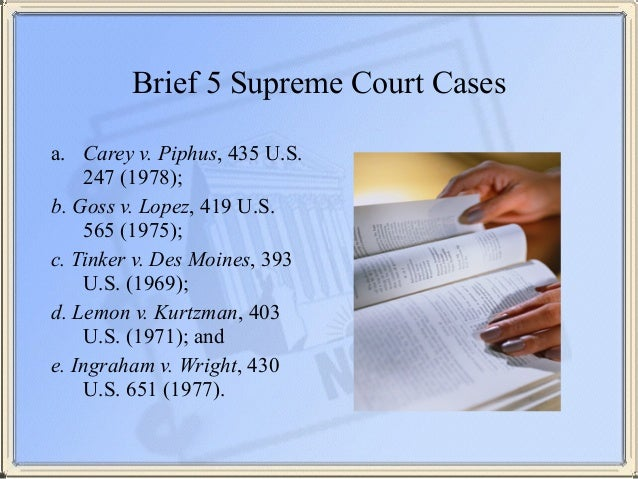 goss v lopez brief Students visit these sites and then brief the class on what they found  goss v lopez 43 cost-benefit  woodby v ins 87(d) administrative law judges.