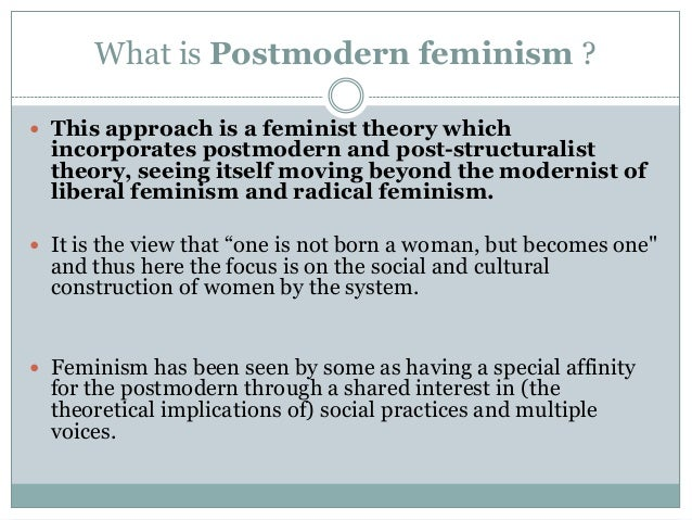 feminism and postmodernism Define postmodern: of, relating to, or being an era after a modern one — postmodern in a sentence of, relating to, or being an era after a modern one see the full definition postmodern feminism.