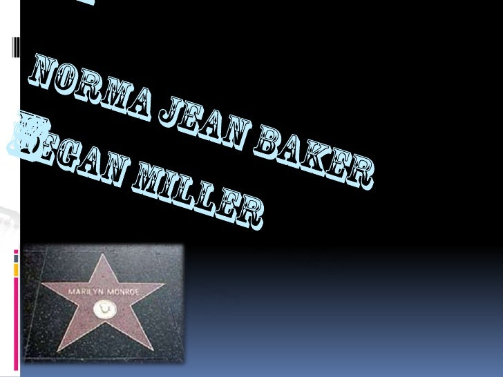 MARILYN MONROENORMA JEAN BAKER     BY:MEGAN MILLER<br />