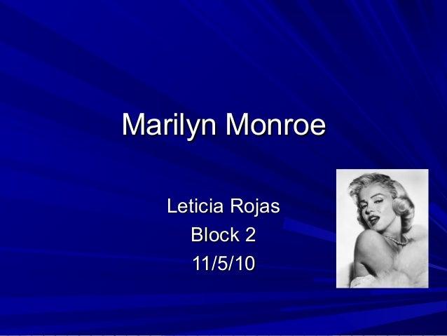 Marilyn MonroeMarilyn Monroe Leticia RojasLeticia Rojas Block 2Block 2 11/5/1011/5/10