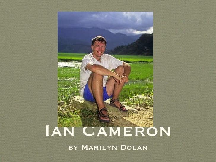 Ian Cameron <ul><li>by Marilyn Dolan </li></ul>