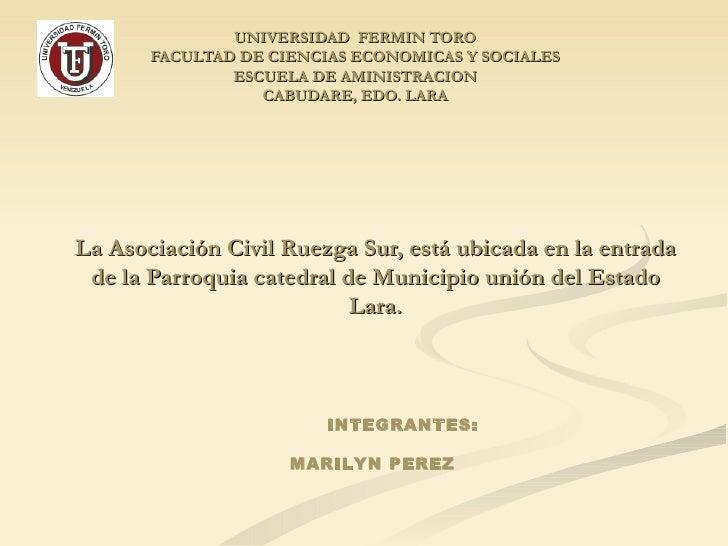 UNIVERSIDAD  FERMIN TORO FACULTAD DE CIENCIAS ECONOMICAS Y SOCIALES ESCUELA DE AMINISTRACION CABUDARE, EDO. LARA   La As...
