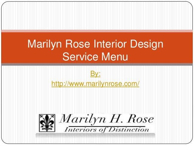 By: http://www.marilynrose.com/ Marilyn Rose Interior Design Service Menu
