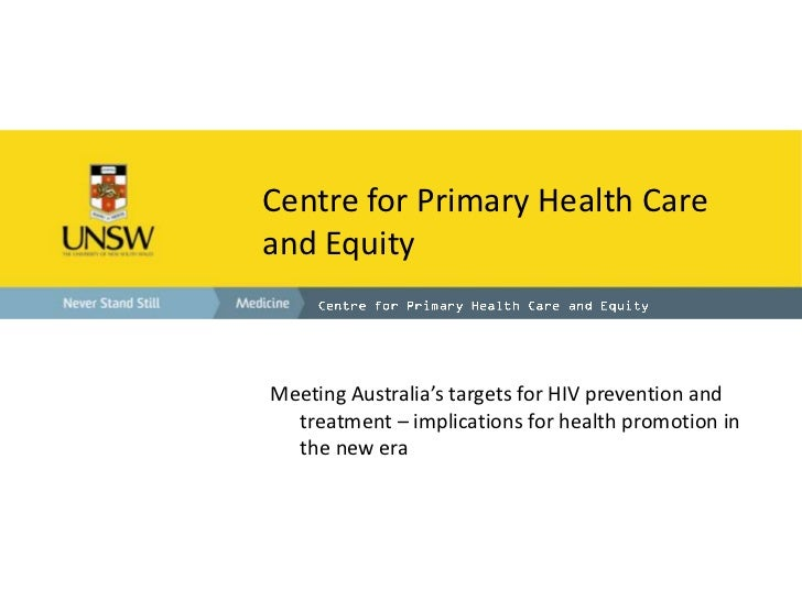Centre for Primary Health Careand EquityMeeting Australia's targets for HIV prevention and  treatment – implications for h...
