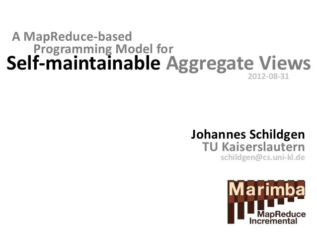 A MapReduce-based   Programming Model forSelf-maintainable Aggregate Views                          2012-08-31            ...
