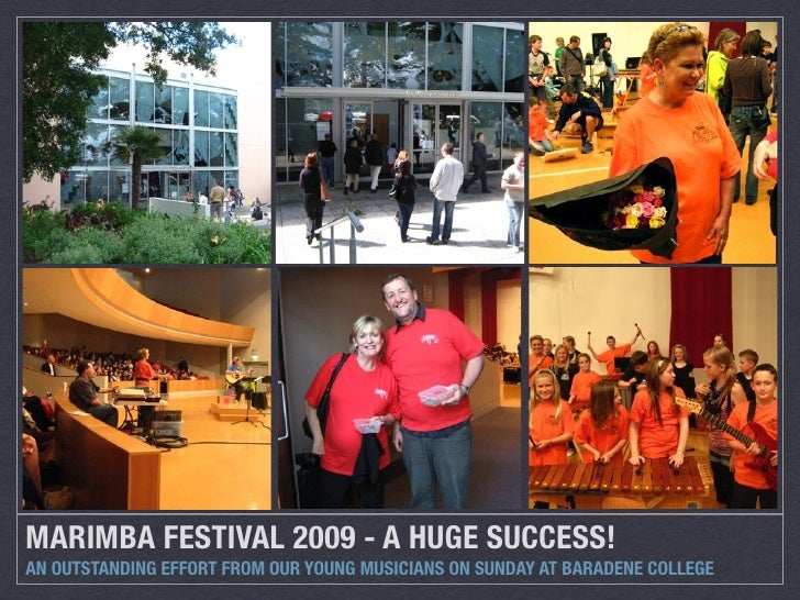 MARIMBA FESTIVAL 2009 - A HUGE SUCCESS! AN OUTSTANDING EFFORT FROM OUR YOUNG MUSICIANS ON SUNDAY AT BARADENE COLLEGE