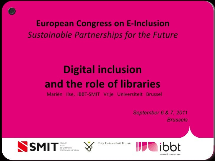 European Congress on E-Inclusion  Sustainable Partnerships for the Future  Digital inclusion  and the role of libraries  <...