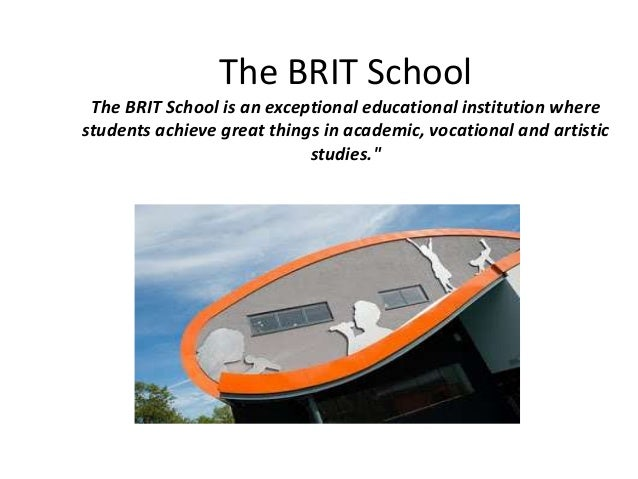 The BRIT School The BRIT School is an exceptional educational institution where students achieve great things in academic,...