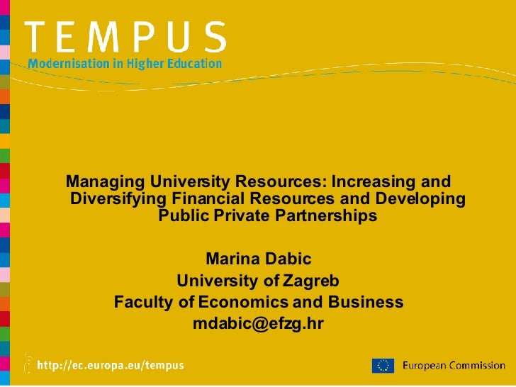 <ul><li>Managing University Resources: Increasing and Diversifying Financial Resources and Developing Public Private Partn...