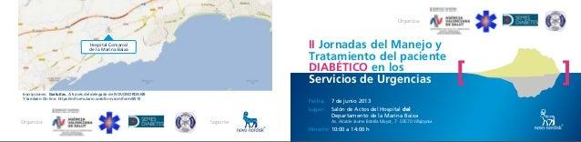 II Jornadas del Manejo y Tratamiento del paciente DIABÉTICO en los Servicios de Urgencias Fecha: 7 de junio 2013 Lugar: Sa...