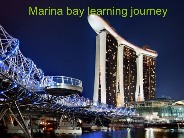 Marina bay learning journey