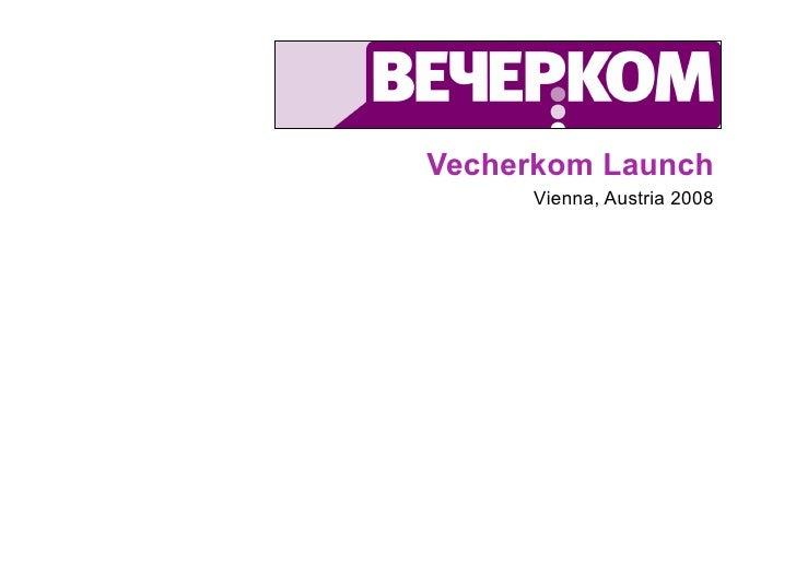Vecherkom Launch      Vienna, Austria 2008