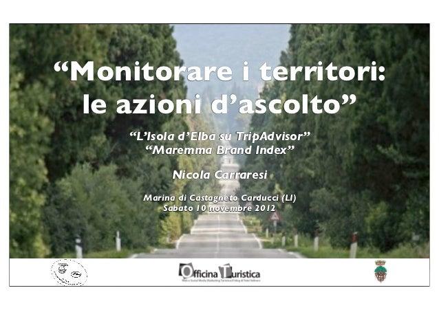 """""""Monitorare i territori: le azioni d'ascolto""""     """"L'Isola d'Elba su TripAdvisor""""        """"Maremma Brand Index""""            ..."""