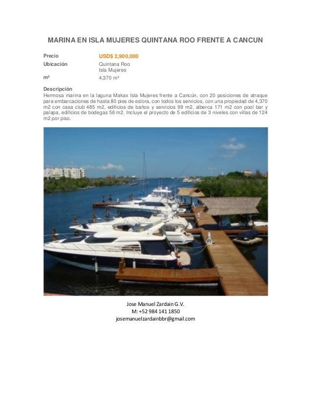 MARINA EN ISLA MUJERES QUINTANA ROO FRENTE A CANCUN Precio USD$ 2,900,000 Ubicación Quintana Roo Isla Mujeres m² 4,370 m² ...