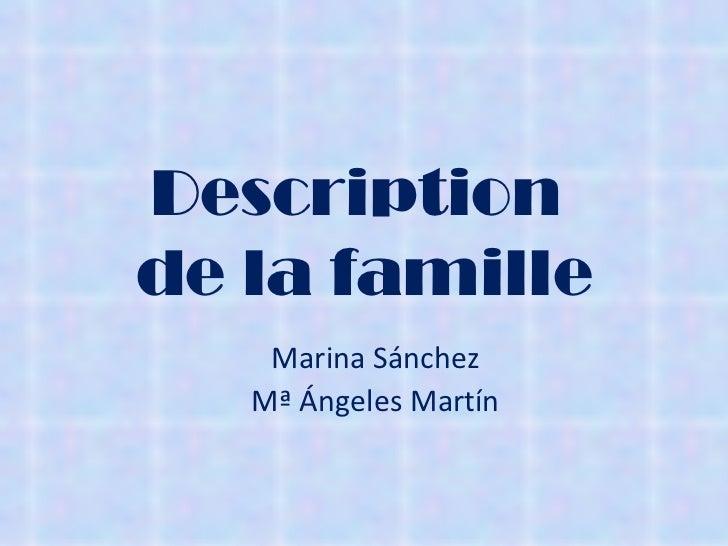 Description  de la famille Marina Sánchez Mª Ángeles Martín
