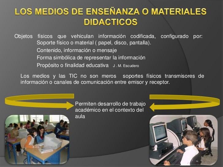 Objetos físicos que vehiculan información codificada, configurado por:        Soporte físico o material ( papel, disco, pa...