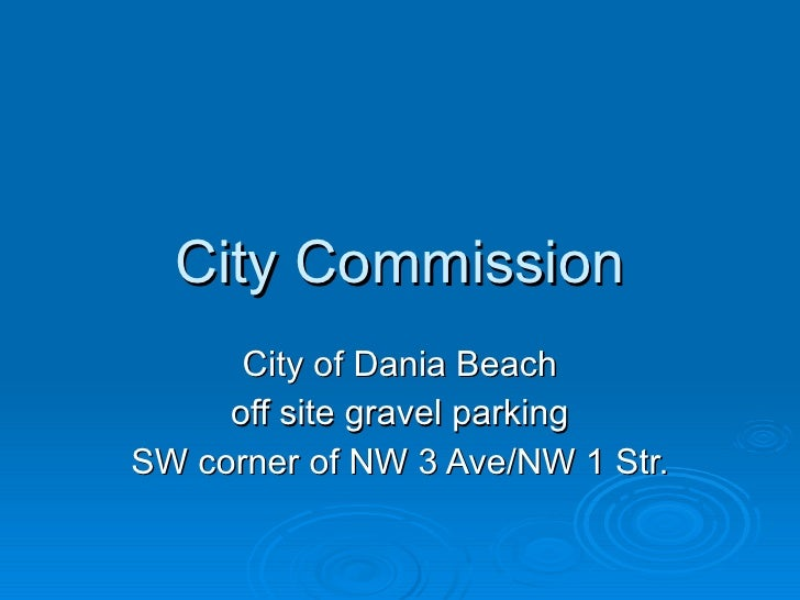City Commission City of Dania Beach off site gravel parking SW corner of NW 3 Ave/NW 1 Str.