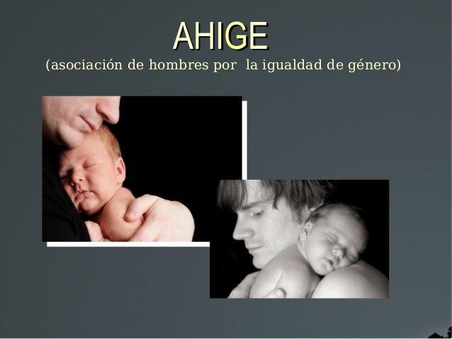 AHIGE(asociación de hombres por la igualdad de género)