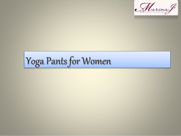 Yoga pants are a flexible, form-fitting pant designed for practice that involves a lot of movement, bending and stretching...