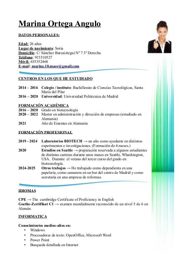 Marina Ortega Angulo DATOS PERSONALES: Edad: 26 años Lugar de nacimiento: Soria Domicilio: C/ Sánchez Barcaiztegui Nº 7 3º...