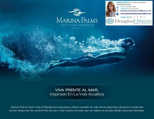 VIVA FRENTE AL MAR, Inspirado En La Vida Acuática  Marina Palms Yacht Club & Residences devuelve a Miami el estilo de vida...