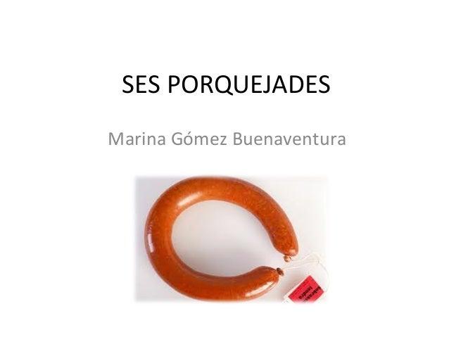 SES PORQUEJADES Marina Gómez Buenaventura