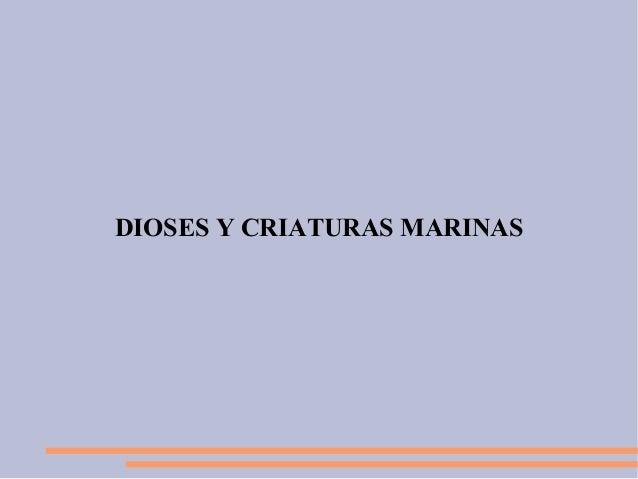 DIOSES Y CRIATURAS MARINAS