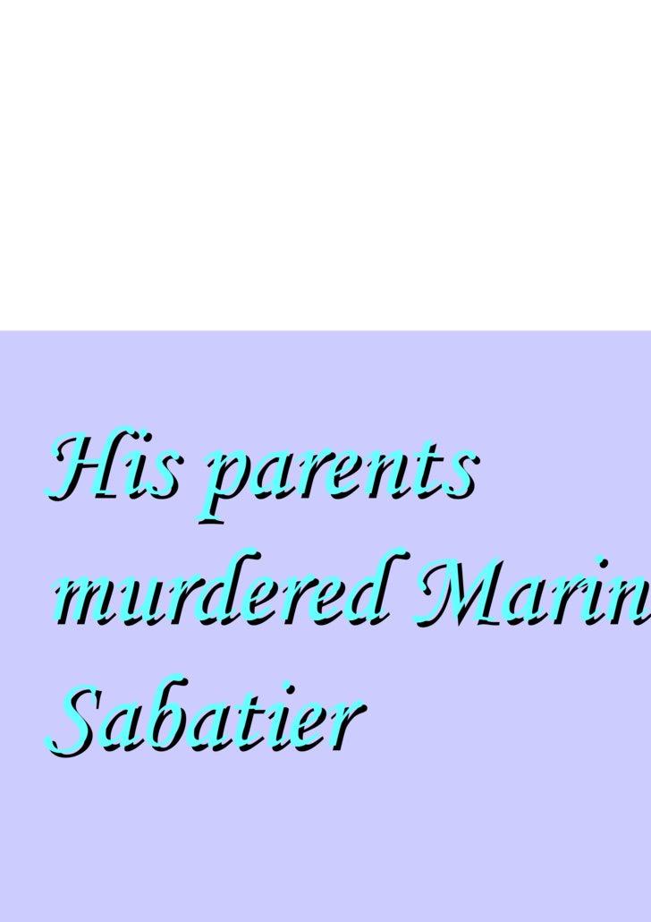 His parents murdered Marina Sabatier