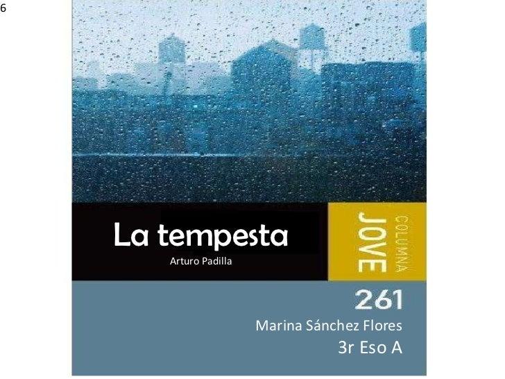 6    La tempesta       Arturo Padilla                        Marina Sánchez Flores                                   3r Es...