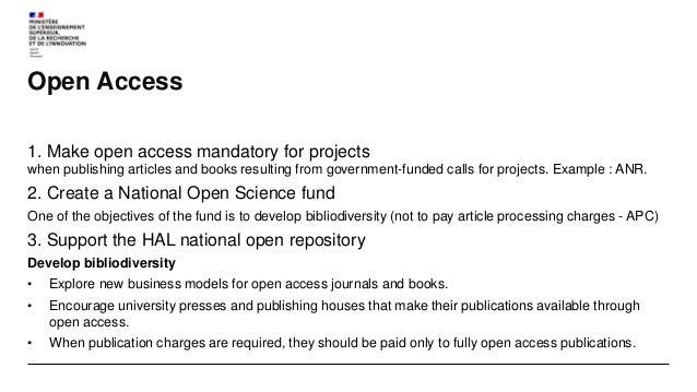 National Open Science Fund - Aim : support open access, develop bibliodiversity - Budget : starting at 3,6M€/year in 2019 ...