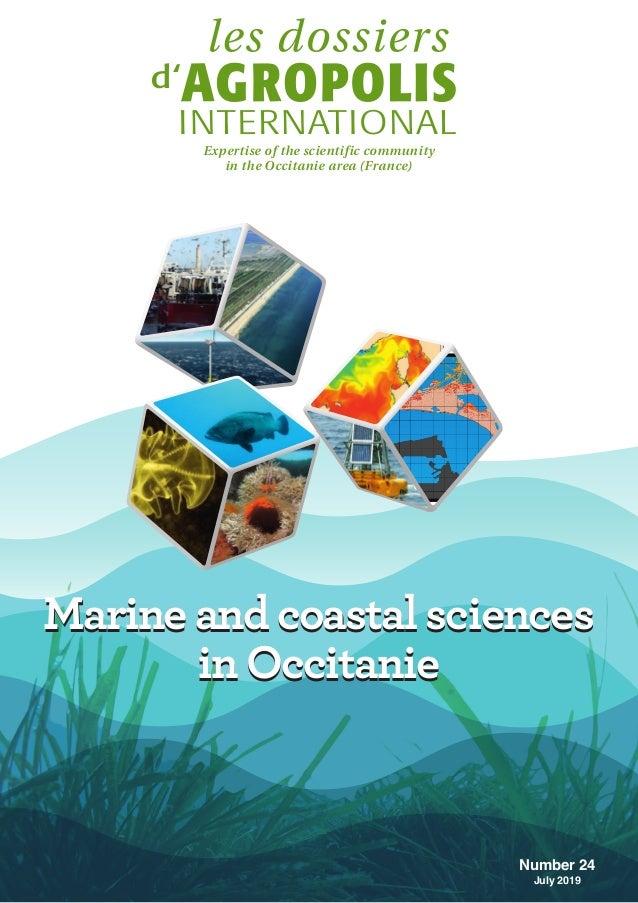 Marine and coastal sciences in Occitanie Marine and coastal sciences in Occitanie Number 24 July 2019 1000 avenue Agropoli...