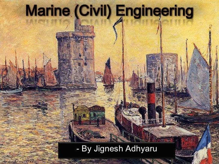 Marine (Civil) Engineering       - By Jignesh Adhyaru