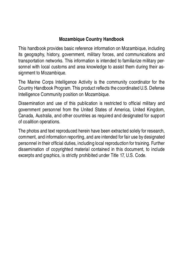 Mozambique Country Handbook This handbook provides basic reference information on Mozambique, including its geography, his...