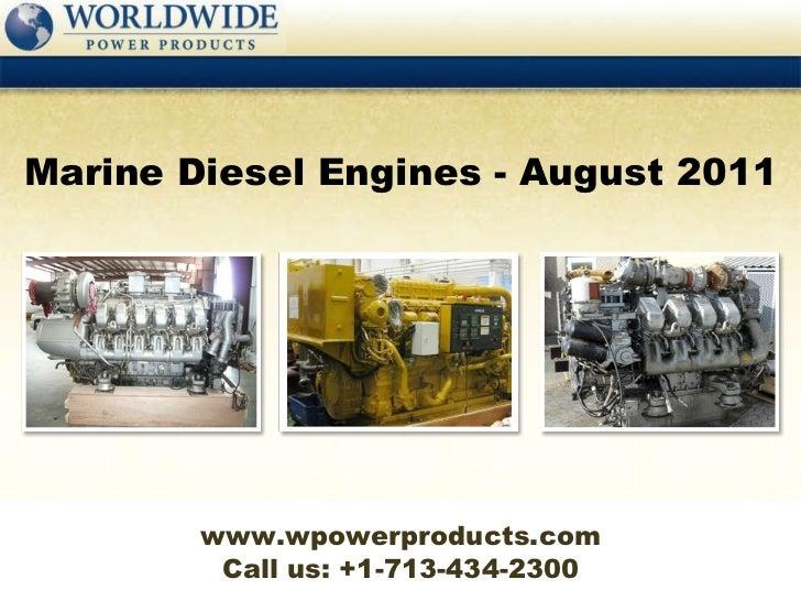Call us: +1-713-434-2300 Marine Diesel Engines - August 2011 www.wpowerproducts.com