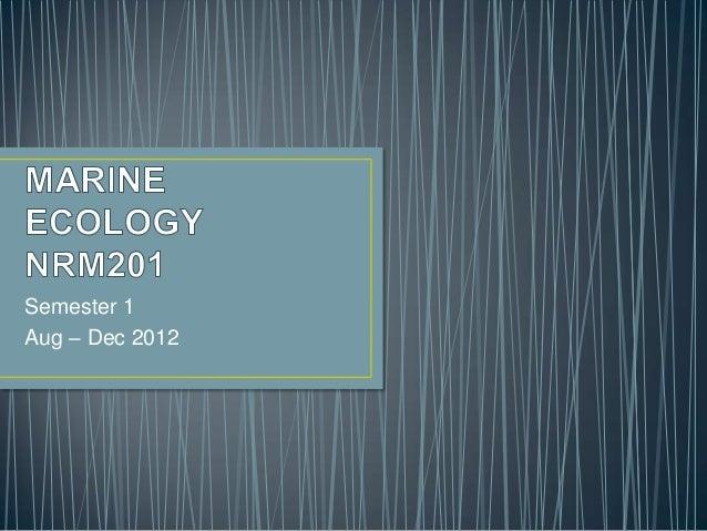 Semester 1Aug – Dec 2012