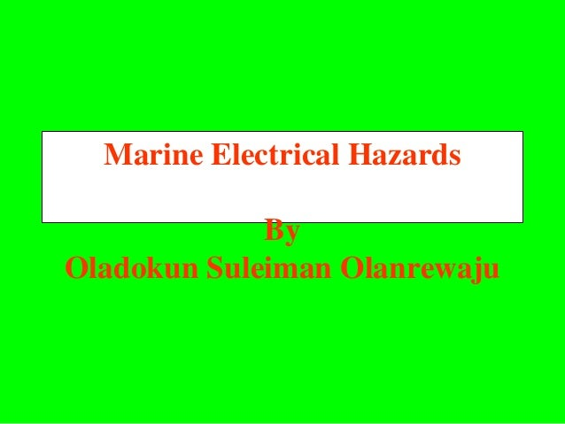 Marine Electrical Hazards             ByOladokun Suleiman Olanrewaju