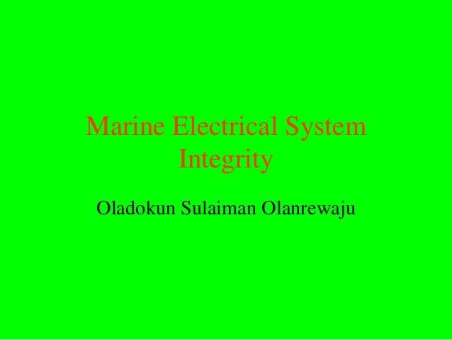 Marine Electrical System       IntegrityOladokun Sulaiman Olanrewaju