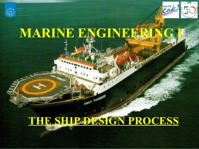 THE SHIP DESIGN PROCESS MARINE ENGINEERING I