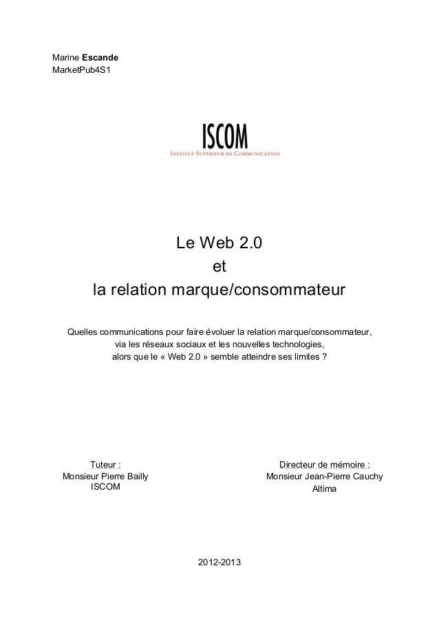 Marine Escande MarketPub4S1Le Web 2.0etla relation marque/consommateurQuelles communications pour faire évoluer la relat...