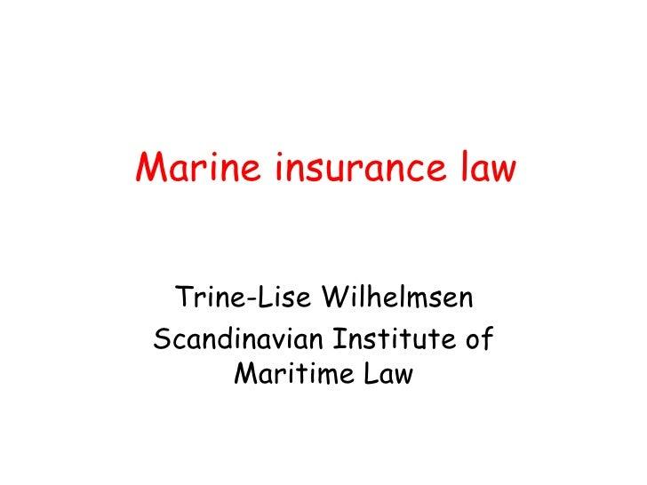 Marine insurance law Trine-Lise Wilhelmsen Scandinavian Institute of Maritime Law