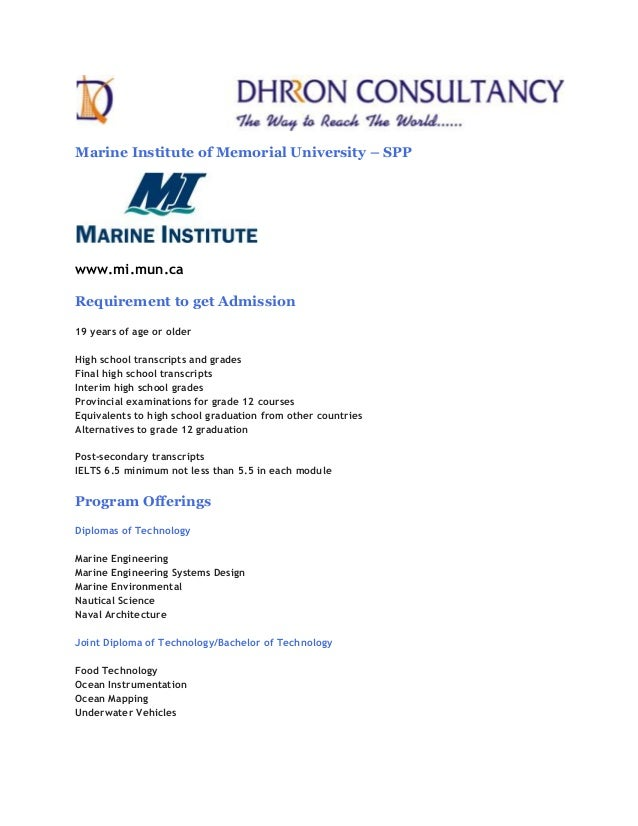 Marine Institute of Memorial University – SPP  www.mi.mun.ca Requirement to get Admission 19 years of age or older High sc...