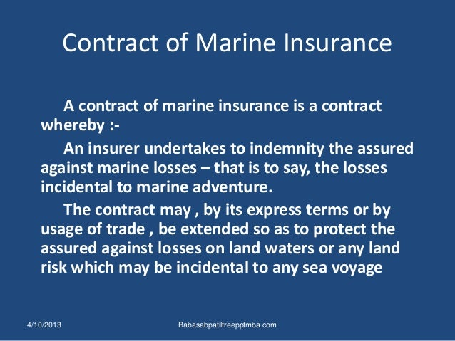 marine insurance act 1963 It is governed by the marine insurance act 1963 in india and guided by the various clauses formulated by the institute of london underwriters.