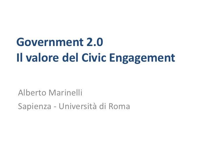 Government 2.0Il valore del Civic EngagementAlberto MarinelliSapienza - Università di Roma