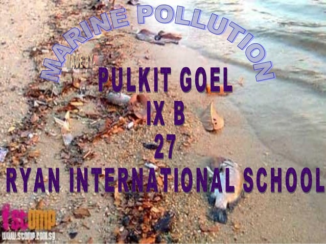 IndexIndex 1.1. What is Marine Pollution?What is Marine Pollution? 2.2. Harm of ChemicalsHarm of Chemicals 3.3. Sources of...