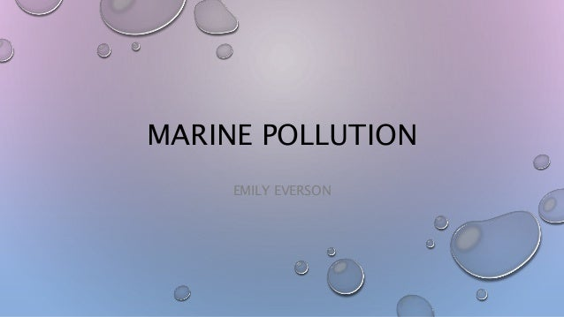 MARINE POLLUTION EMILY EVERSON