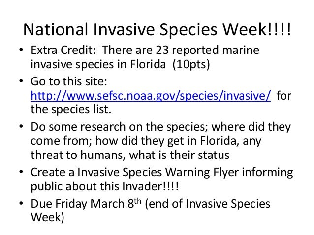 National Invasive Species Week!!!!• Extra Credit: There are 23 reported marine  invasive species in Florida (10pts)• Go to...